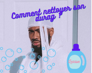 Comment nettoyer son durag