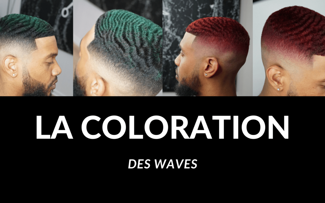 Effectuer une coloration des 360 waves