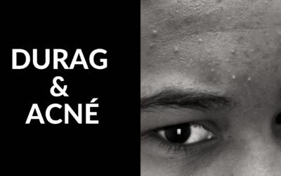 Le durag et l'acné : comment y remédier ?